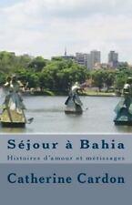 Séjour à Bahia (Histoires d'amour et métissages) (Volume 1) (French Edition), Ca