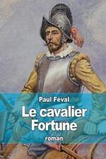 Le Cavalier Fortune by Paul Féval (2015, Paperback)