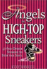 Angels IN High-Top Sneakers: And Other Stories Sich Stir The Soul