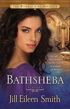 Bathsheba: A Novel (The Wives of King David) (Volume 3) by Smith, Jill Eileen