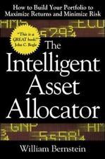 The Intelligent Asset Allocator: How to Build Your Portfolio to Maximize Returns