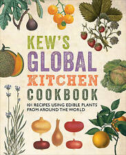 Kew's Global Kitchen Cookbook 101 Recipes Using Edible Plants By Carolyn Fry
