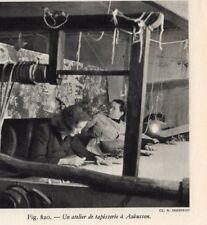 23 AUBUSSON UN ATELIER DE TAPISSERIE 1948 PRINT