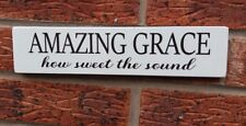 Amazing Grace How Sweet The Sound Free Standing Shabby Vintage Chic Sign Plaque