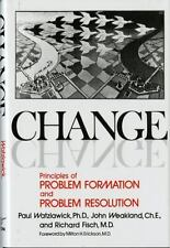 Change : Principles of Problem Formation and Problem Resolution by John H....
