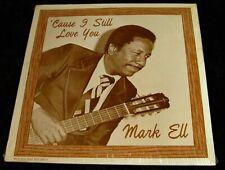 Mark Ell 'Cause I Still Love You LP MAE Records MLP-2930 WTTN Radio Trenton NJ