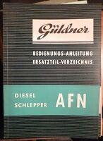 Güldner Schlepper AFN   Anleitung + Ersatzteilliste