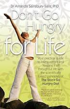 NEW Don't Go Hungry For Life by Dr. Amanda Sainsbury-Salis