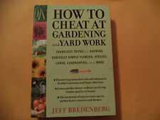 How to Cheat at Gardening and Yard Work : Shameless Tricks for Growing Radically