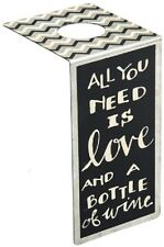"""NEW!~Wine Bottle Bender Tag Sign ~ """"ALL YOU NEED IS LOVE AND A BOTTLE OF WINE"""""""