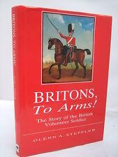Britons to Arms! by Glenn A Steppler HB DJ 1997 - Leicester & Rutland Volunteers