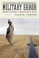 The Military Error: Baghdad and Beyond in America's War of Choice (Iraq War)