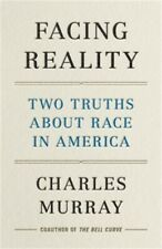 Facing Reality: Two Truths about Race in America (Hardback or Cased Book)