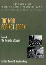 The War Against Japan: v. 5: The Surrender of Japan, Official Campaign...