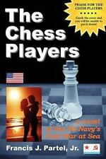 The Chess Players, a Novel of the Cold War at Sea by Francis J. Partel (2011,...