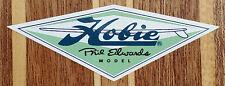 VINTAGE HOBIE SKATEBOARD PHIL EDWARDS MODEL STICKER, NEW VINYL, SUPER SURFER.