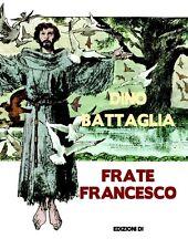 FRATE FRANCESCO - FUMETTO DINO BATTAGLIA - SAN FRANCESCO D'ASSISI