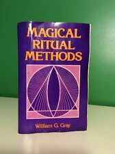 """Magical Ritual Methods"" By William G. Gray Occult Magic Magick Spells"