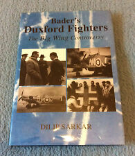 Bader's Duxford Fighters, RAF / Spitfire ww2, Dilip Sarkar Signed 1st Edition