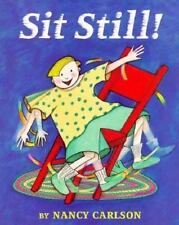 Sit Still! by Nancy Carlson (1996, Hardcover)