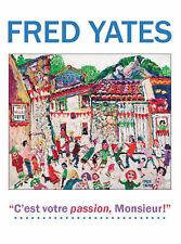 Fred Yates: C'est Votre Passion Monsieur!, Very Good Condition Book, , ISBN 9780