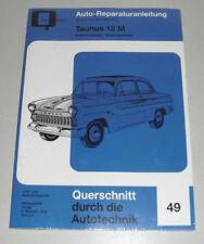 Reparaturanleitung Ford Taunus 12 M / 15 M Weltkugel + Streifentaunus 1952-1962