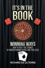 It's in the Book: Winning Ways - How to Beat the Casinos (Paperback or Softback)