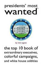 Presidents' Most Wanted™: The Top 10 Book of Extraordinary Executives, Colorful