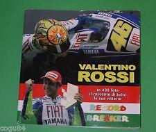 Valentino Rossi - Record Breaker - in 400 foto il racconto di tutte le vittorie