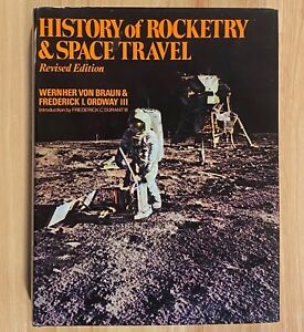 HISTORY OF ROCKETRY & SPACE TRAVEL by Wernher Von Braun (HC/DJ) 1969