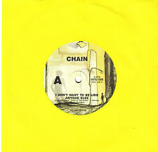 """CHAIN - """"I DON'T WANT TO BE LIKE ANYONE ELSE"""" RARE OOP 1985 OZ 7"""" M- COND"""