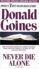 Never Die Alone: By Goines, Donald