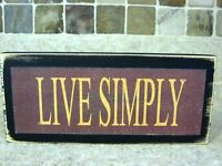 Live Simply Primitive Rustic Wooden Farmhouse Sign Shelf Sitter or Wall Plaque