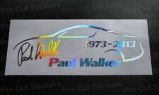 Paul Walker RIP Memorial Tribute Custom Die Cut Hologram Rainbow Chrome Sticker