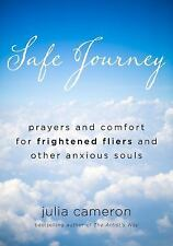 Safe Journey: Prayers and Comfort for Frightened Flyers and Other Anxi-ExLibrary