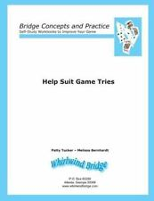 Help Suit Game Tries : Bridge Concepts and Practice by Patty Tucker and...