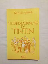Les Métamorphoses de TINTIN / EO 1984 / HERGE / APOSTOLIDES / SEGHERS / BD