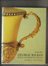 GEORGE WICKS - ROYAL GOLDSMITH 1698 - 1761