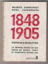 1848 - 1905 Etapes de la Révolution Maurice Dommanget Rosa Luxembourg Spartacus