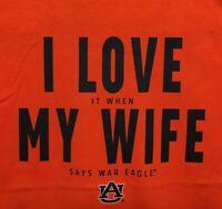 Auburn Tigers T-Shirt I Love It When My Wife Says War Eagle Tee Color Orange
