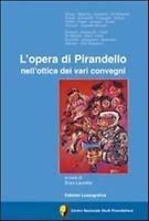 L'opera di Pirandello nell'ottica dei vari convegni - Aa.vv.,  2012,  Lussografi
