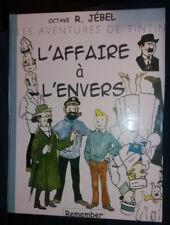 Pastiche Tintin / L'Affaire à l'envers par Jébel d'après Hergé TL 20 exemplaires