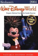 Birnbaum's Walt Disney World 2004: Expert Advice From the Inside Source