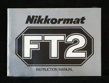 NIKKORMAT FT-2 ORIGINAL INSTRUCTION MANUAL IN ENGLISH NICE CONDITION.