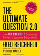 The Ultimate Question 2.0 (Revised and Expanded Edition): How Net Promoter Com,