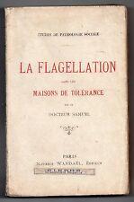 CURIOSA Dr SAMUEL LA FLAGELLATION DANS LES MAISONS CLOSES SADOMASOCHISME EO 1909