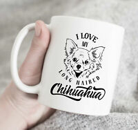 I Love My Long Haired Chihuahua Dog Mug Cup Birthday Gift Present Chihuahua