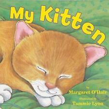 My Kitten by Margaret O'Hair (2014, Paperback)