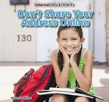 Don't Share Your Address Online (Internet Dos & Don'ts)