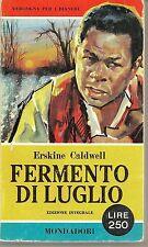FERMENTO DI LUGLIO - ERSKINE CALDWELL   Ediz. I Libri del Pavone 1960